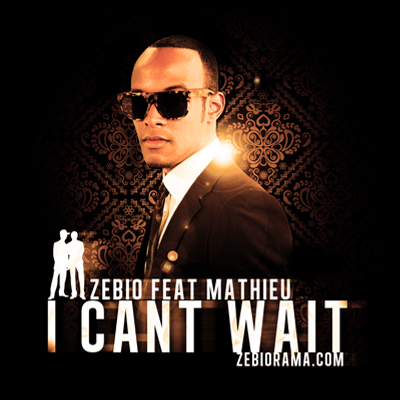 Zebio feat Mathieu | I can't wait