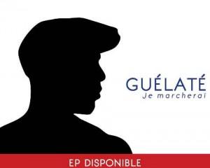 Guélaté sort Je marcherai, son EP 6 titres